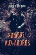 Sombre aux abords, Julien d'Abrigeon, Quidam éditeur -Top 5 2016