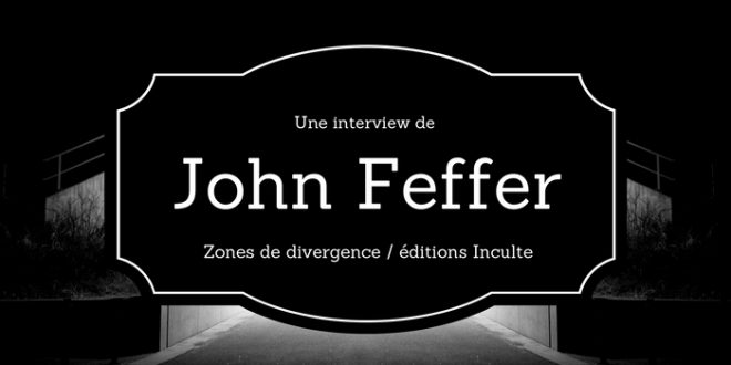 Intervierview de John Feffer