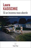 Laura Kasischke Si un inconnu vous aborde Page à page