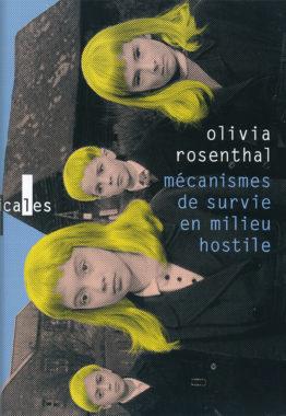 olivia rosenthal mécanisme de survie en milieu hostile éditions Gallimard coll. verticales