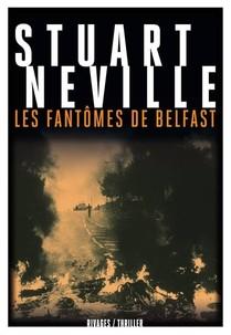 Stuart Neville - Les fantômes de Belfast