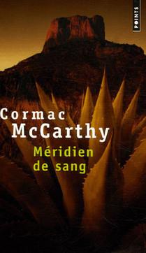 Cormac McCarthy - Méridien de sang