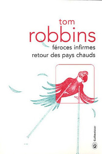 Tom Robbins - Féroces infirmes retours des pays chauds