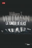la tunique de glace -W.T.Vollmann