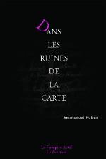 Dans les ruines de la carte - Emmanuel Ruben - Vampire actif