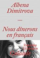 Albena Dimitrova _ Nous dînerons en français - couverture