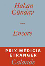 Encore - Hakan Gunday - éditions Galaade