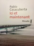 Ici et maintenant - Pablo Casacuberta