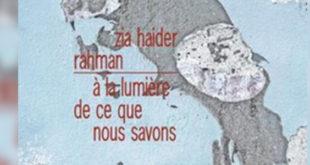 A la lumière de ce que nous savons, de Zia Haider Rahman
