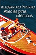 avec-les-pires-intentions-alessandro-piperno