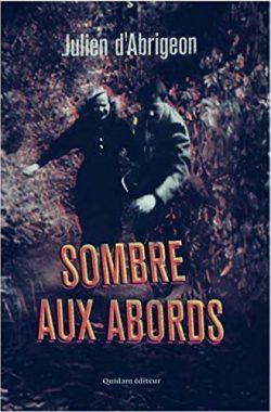 Sombre aux abords, Julien d'Abrigeon, éditions Quidam