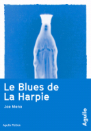 Joe Meno Le Blues de la Harpie aux éditions Agullo
