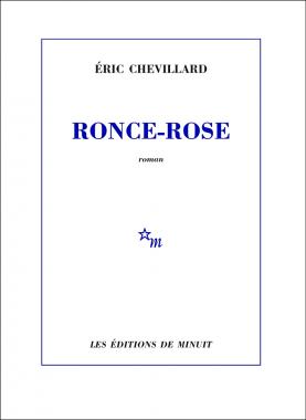 Ronce-Rose d'Eric Chevillard, paru aux Editions de Minuit