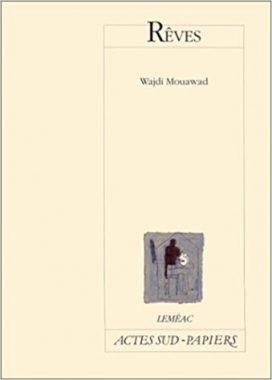 Rêves de Wajdi Mouawad paru aux éditions Actes Sud