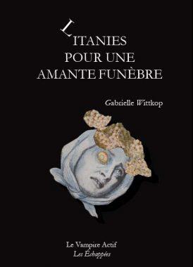 Litanies pour une amante funèbre, Gabrielle Wittkop, Le vampire actif
