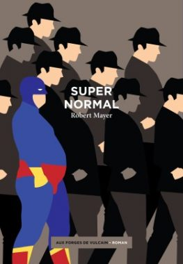 Supernormal, Robert Mayer, Aux forges de Vulcain
