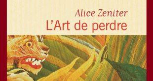 art de perdre - alice zeniter - flammarion - goncourt des lyceens - 2