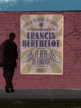 Francis Berthelot, Le Rêve du démiurge 1/3