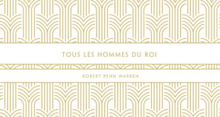 Robert Penn Warren Tous les hommes du roi