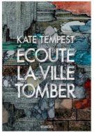 Kate tempest écoute la ville tomber couverture éditions rivages