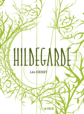 Léo Henry, Hildegarde, La Volte