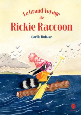 Le grand voyage de Rickie Raccoon Gaëlle Duhazé