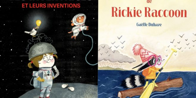 Les inventrices et leurs inventions Aitziber Lopez Luciano Lozano Les Editions des éléphants Le grand voyage de Rickie Raccoon Gaëlle Duahé Editions HongFei Culture