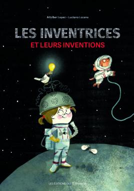 Les inventrices et leurs inventions Aitziber Lopez Luciano Lozano