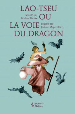Lao Tseu ou la Voie du Dragon
