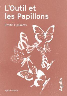 Dmitri Lipskerov, L'Outil et les Papillons