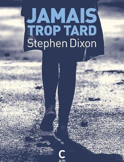 Couverture Stephen Dixon Jamais trop tard