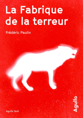 UDL Frédéric Paulin, La Fabrique de la terreur