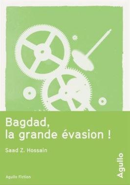 Saad Z Hossain Bagdad La grande évasion