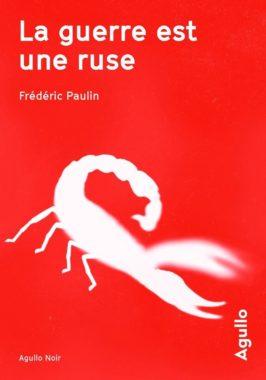 Frédéric Paulin La guerre est une ruse