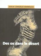 des os dans le desert, sergio gonzalez rodriguez, passage du nord ouest