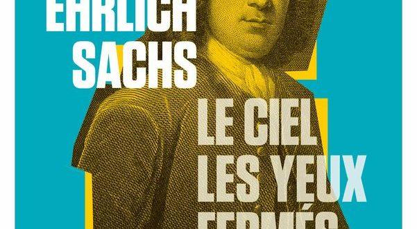 Le ciel les yeux fermés Adam Ehrlich Sachs couv