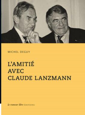 L'amitié avec Claude Lanzmann Michel Deguy couverture