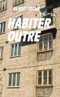 Habiter outre Benoît Toqué couverture