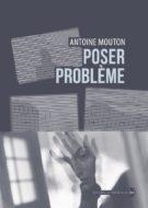 Poser problème Antoine Mouton couverture