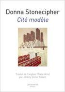 Donna Stonecipher - Cité modèle