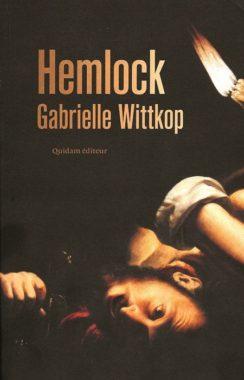 Gabrielle Wittkop, Hemlock (à travers les meurtrières), Quidam éditeur