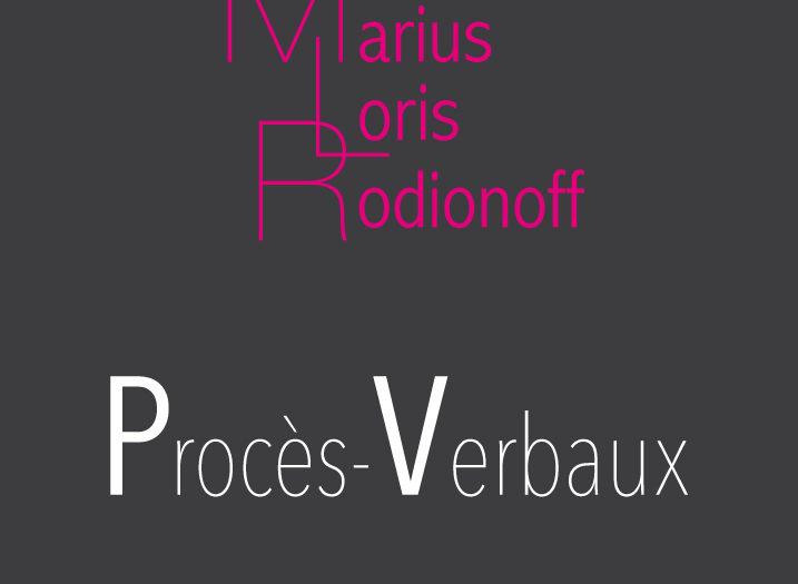 Procès-Verbaux Marius Loris Rodionoff