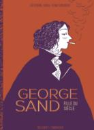 George Sand fille du siècle image Séverine Vidal Kim Consigny
