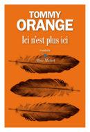 Tommy Orange, Ici n'est plus ici, Albin Michel