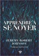 Jeremy Robert Johnson, Apprendre à se noyer, Le Cherche midi éditeur